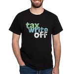 Tax Write Off Dark T-Shirt