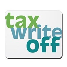 Tax Write Off Mousepad