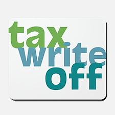 Tax Write Off Mousepad