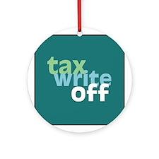 Tax Write Off Ornament (Round)