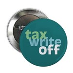 "Tax Write Off 2.25"" Button (100 pack)"