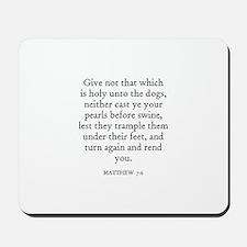 MATTHEW  7:6 Mousepad
