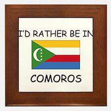I'd rather be in Comoros Framed Tile
