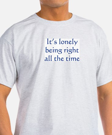 Lonely Being Right T-Shirt
