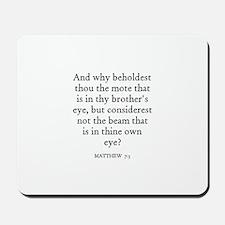MATTHEW  7:3 Mousepad