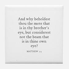MATTHEW  7:3 Tile Coaster