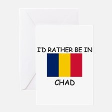 I'd rather be in Chad Greeting Card