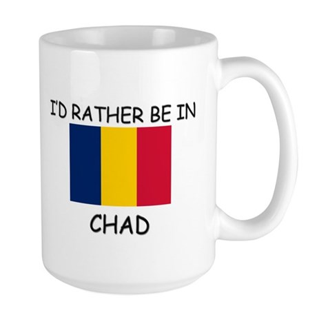 I'd rather be in Chad Large Mug