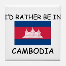 I'd rather be in Cambodia Tile Coaster