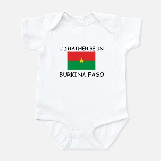 I'd rather be in Burkina Faso Infant Bodysuit