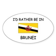 I'd rather be in Brunei Oval Decal