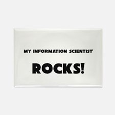 MY Information Scientist ROCKS! Rectangle Magnet