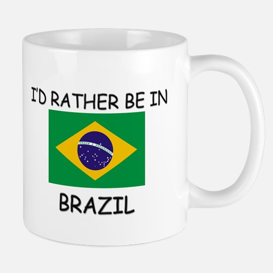 I'd rather be in Brazil Mug
