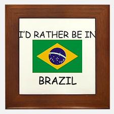 I'd rather be in Brazil Framed Tile