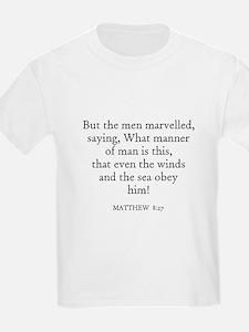 MATTHEW  8:27 Kids T-Shirt