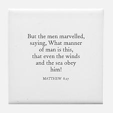 MATTHEW  8:27 Tile Coaster