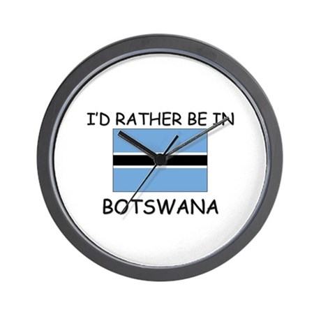 I'd rather be in Botswana Wall Clock