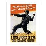 I Only Joined For College Money Poster
