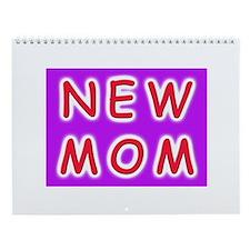 New Mom - baby announcement Wall Calendar
