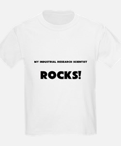 MY Industrial Research Scientist ROCKS! T-Shirt