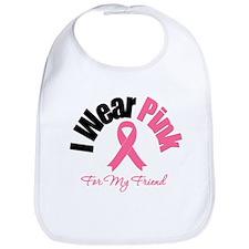 I Wear Pink Friend Bib