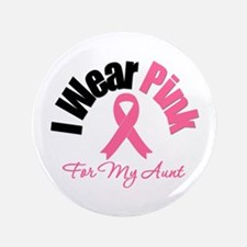 "I Wear Pink Aunt 3.5"" Button"