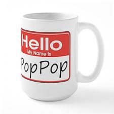 Hello, My name is PopPop Mug