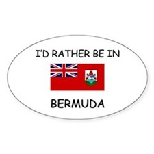 I'd rather be in Bermuda Oval Decal