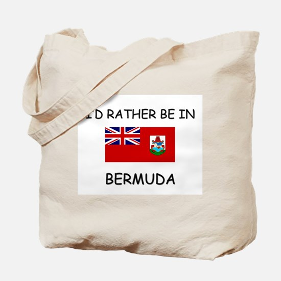 I'd rather be in Bermuda Tote Bag