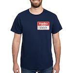 Hello, My name is Vava Dark T-Shirt