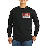 Hello, My name is Vava Long Sleeve Dark T-Shirt