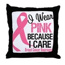 I Wear Pink bc I Care Throw Pillow