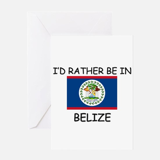 I'd rather be in Belize Greeting Card