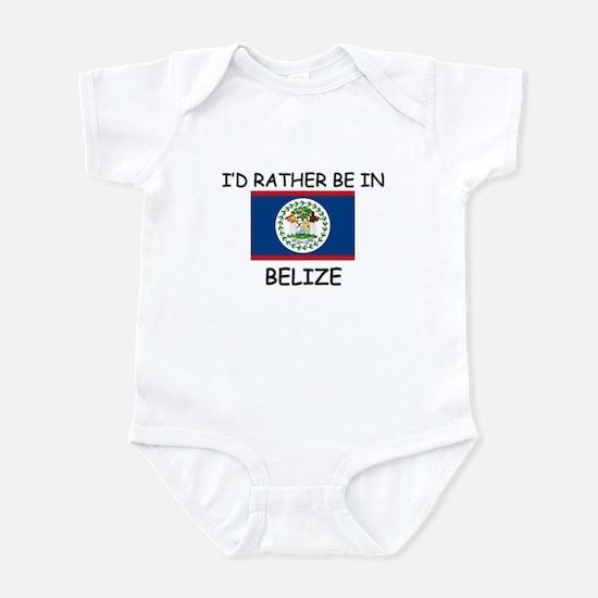 I'd rather be in Belize Infant Bodysuit
