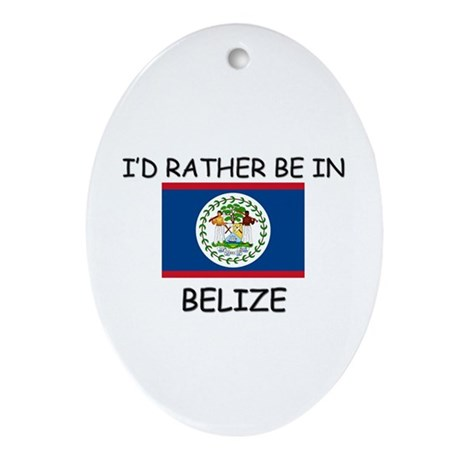 I'd rather be in Belize Oval Ornament