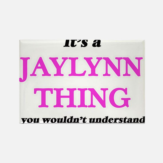 It's a Jaylynn thing, you wouldn't Magnets