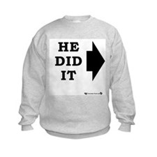 He did it! - Right Sweatshirt