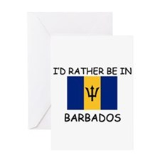 I'd rather be in Barbados Greeting Card