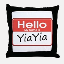 Hello, My name is YiaYia Throw Pillow