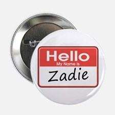 """Hello, My name is Zadie 2.25"""" Button"""