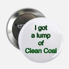 "I got a lump of clean coal 2.25"" Button"
