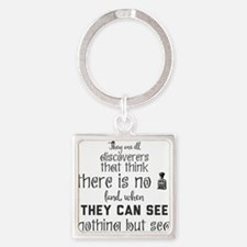 They are ill discoverers that think ther Keychains