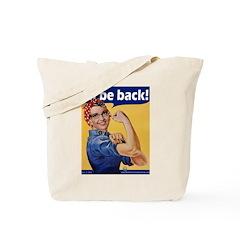 I'll Be Back! Tote Bag
