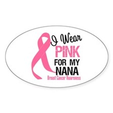 I Wear Pink For My Nana Oval Decal