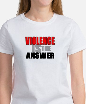violence is the answer T-Shirt