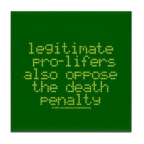 Legitimate pro-lifers. Tile Coaster