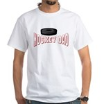 Hockey Dad White T-Shirt