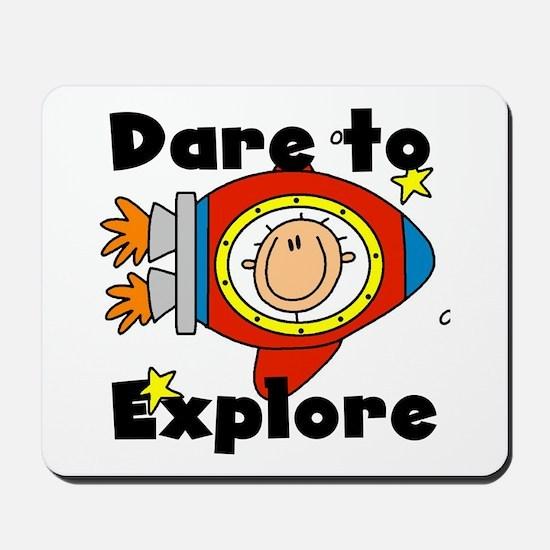 Dare to Explore Mousepad