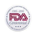 """FDA Centennial - 3.5"""" Button"""