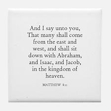 MATTHEW  8:11 Tile Coaster